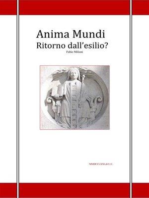 cover image of Anima Mundi. Ritorno dall'esilio?