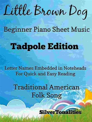 cover image of Little Brown Dog Beginner Piano Sheet Music Tadpole Edition