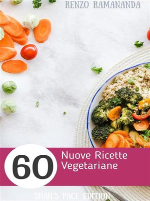 cover image of 60 Nuove Ricette Vegetariane