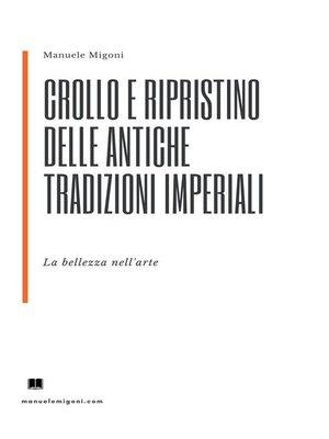 cover image of Crollo e ripristino delle antiche tradizioni imperiali