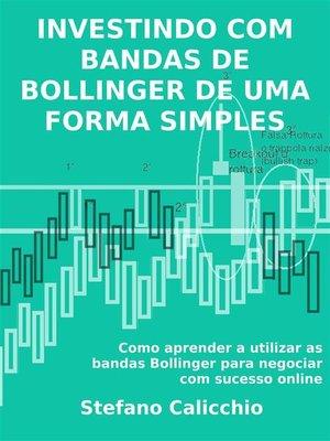 cover image of Investindo com bandas de bollinger de uma forma simples