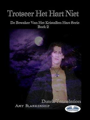 cover image of Trotseer Het Hart Niet