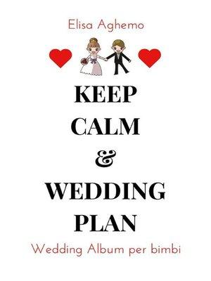 cover image of Keep calm & wedding plan. Wedding Album per Bimbi