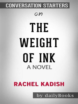 cover image of The Weight of Ink --by Rachel Kadish​​​​​​​ | Conversation Starters