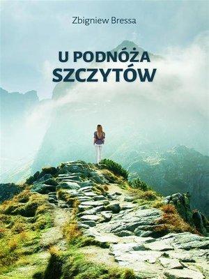 cover image of U podnóża szczytów