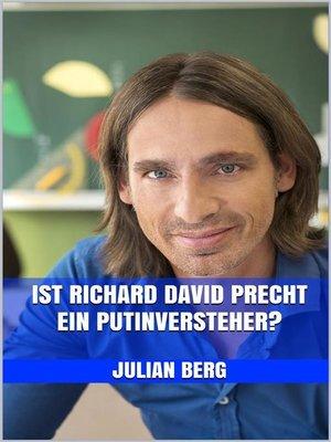 cover image of Ist Richard David Precht ein Putinversteher?