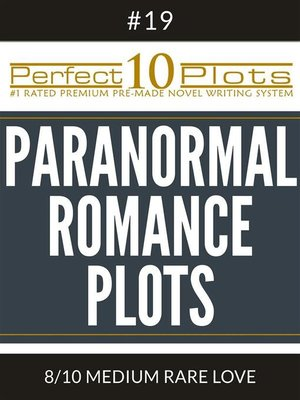 "cover image of Perfect 10 Paranormal Romance Plots #19-8 ""MEDIUM RARE LOVE"""
