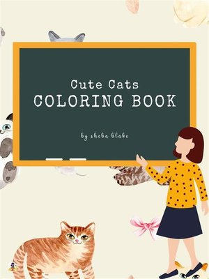 cover image of Cute Cats and Kittens Coloring Book for Kids Ages 3+ (Printable Version)