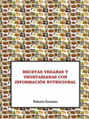 cover image of Recetas Veganas Y Vegetarianas Con Información Nutricional