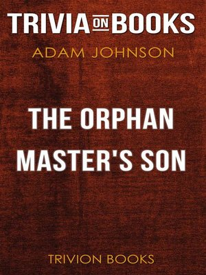 cover image of The Orphan Master's Son by Adam Johnson (Trivia-On-Books)