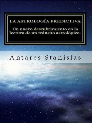 cover image of La astrología predictiva.Un nuevo descubrimiento en la lectura de un tránsito astrológico