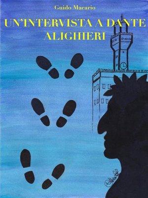cover image of Un'intervista a Dante Alighieri