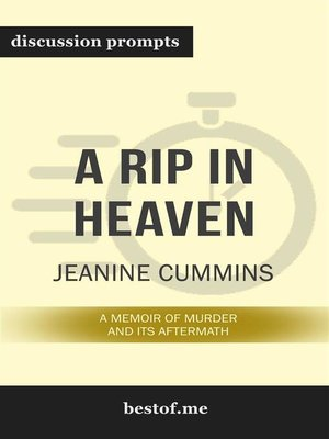 """cover image of Summary--""""A Rip in Heaven--A Memoir of Murder and Its Aftermath"""" by Jeanine Cummins--Discussion Prompts"""