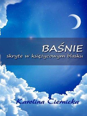 cover image of Baśnie skryte w księżycowym blasku