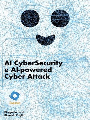 cover image of AI CyberSecurity e AI-powered Cyber Attack