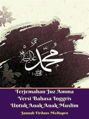 cover image of Terjemahan Juz Amma Versi Bahasa Inggris Untuk Anak Anak Muslim