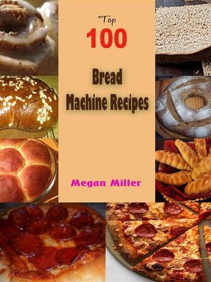 cover image of Top 100 Bread Machine Recipes