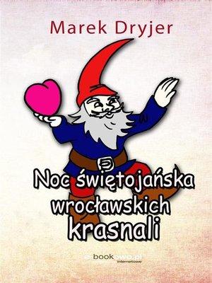 cover image of Noc świętojańska wrocławskich krasnali