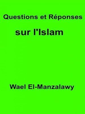 cover image of Questions Et Réponses Sur L'islam