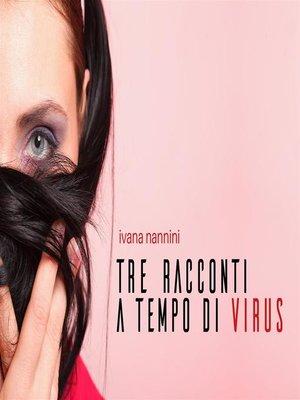 cover image of Tre racconti  a tempo  di virus