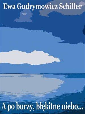 cover image of A po burzy, błękitne niebo...