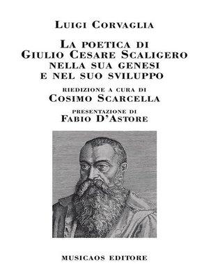 cover image of La poetica di Giulio Cesare Scaligero nella sua genesi e nel suo sviluppo