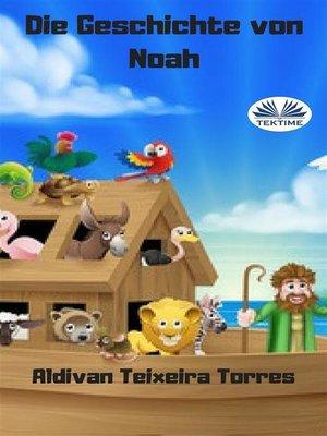 cover image of Die Geschichte von Noah