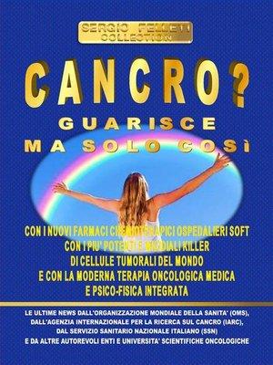 cover image of Cancro? Guarisce ma solo così