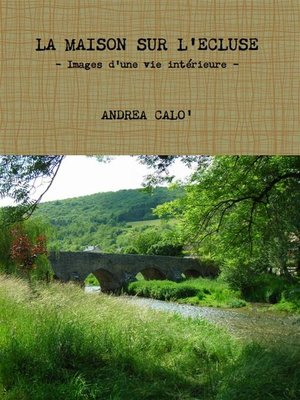 cover image of La Maison Sur L'ecluse--Images D'une Vie Intérieure