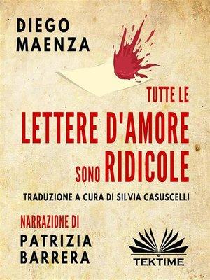 cover image of Tutte Le Lettere D'Amore Sono Ridicole