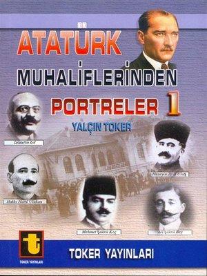 cover image of Atatürk Muhaliflerinden Portreler 1