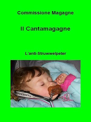 cover image of Il Cantamagagne. L'anti-Struwwelpeter