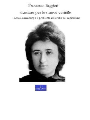 """cover image of """"Lottare per le nuove verità!"""""""