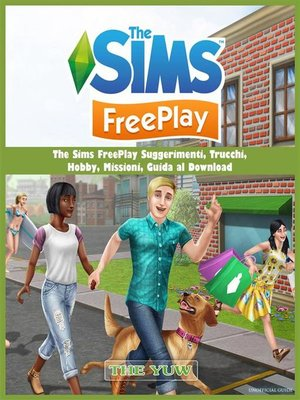 cover image of The Sims Freeplay Suggerimenti, Trucchi,  Hobby, Missioni, Guida Al Download