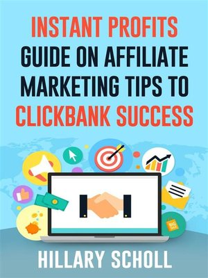 cover image of Instant Profits Guide On Affiliate Marketing Tips to Clickbank Success