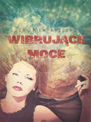 cover image of Wibrujące moce