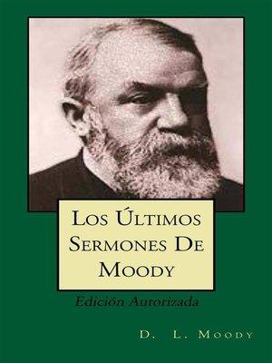 cover image of Los Últimos Sermones De Moody