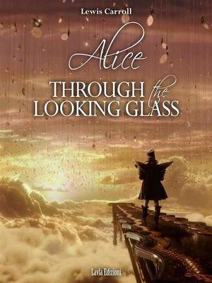 cover image of Alice Through the Looking Glass
