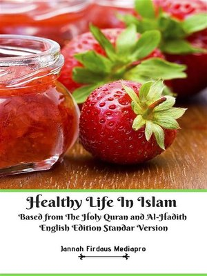 cover image of Healthy Life In Islam Based from the Holy Quran and Al-Hadith English Edition Standar Version