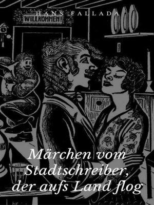 cover image of Märchen vom Stadtschreiber, der aufs Land flog