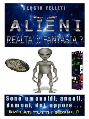 cover image of Alieni, realtà o fantasia?