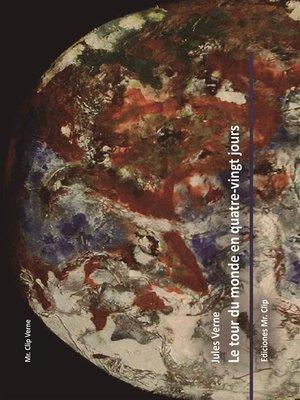 cover image of Le tour du monde en quatre-vingt jours (ediciones mr. clip)