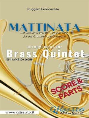 cover image of Mattinata--Brass Quintet (parts & score)