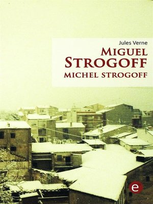 cover image of Miguel Strogoff / Michel Strogoff
