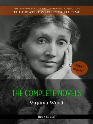 cover image of Virginia Woolf, The Complete Novels + A Room of One's Own