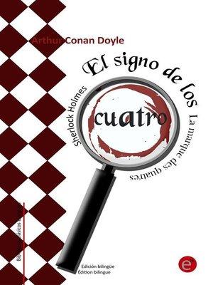 cover image of El signo de los cuatro/La marque des quatre (Edición bilingüe/Édition bilingue