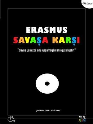 cover image of Erasmus Savaşa Karşı