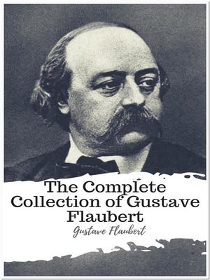 cover image of The Complete Collection of Gustave Flaubert