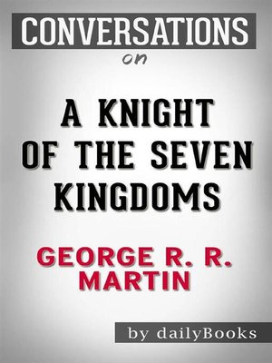 cover image of A Knight of the Seven Kingdoms (A Song of Ice and Fire)--byGeorge R. R. Martin | Conversation Starters
