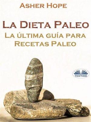cover image of La Dieta Paleo--La Última Guía Para Recetas Paleo